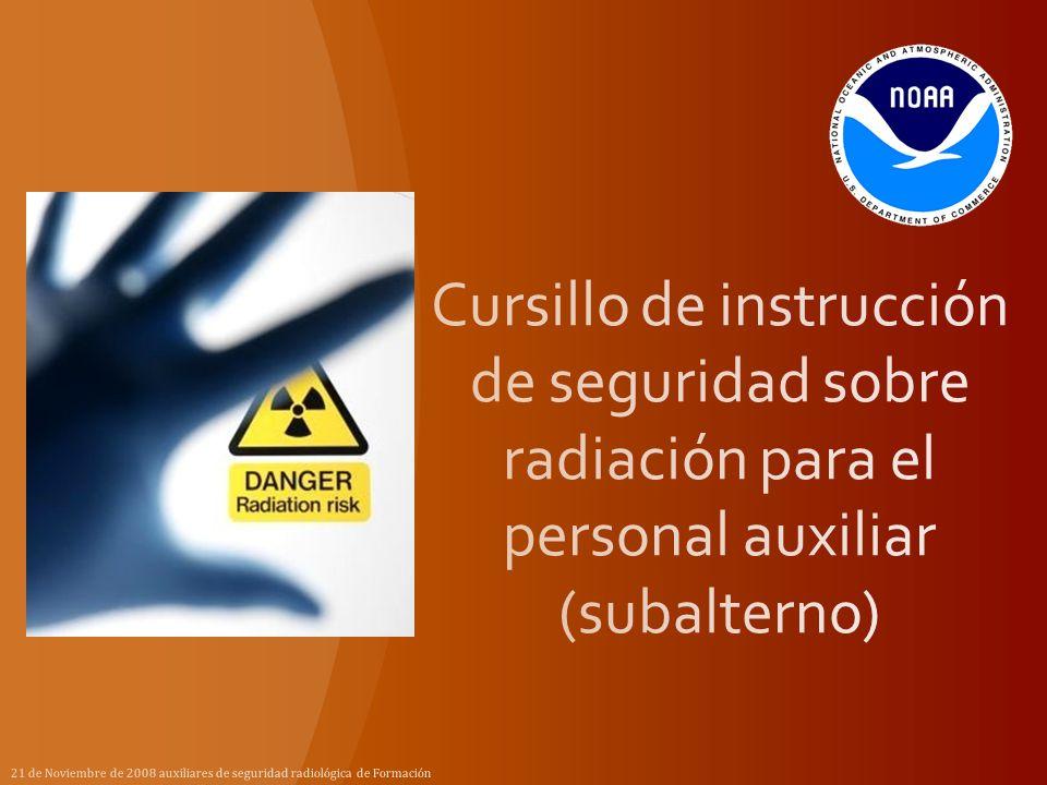 21 de Noviembre de 2008 auxiliares de seguridad radiológica de Formación