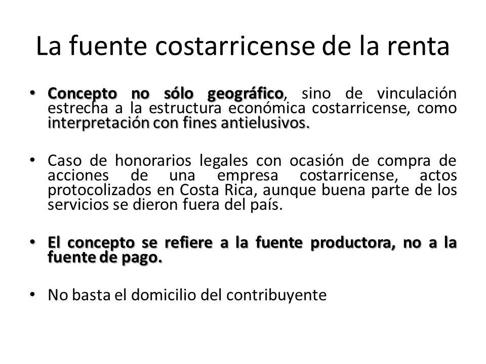 La fuente costarricense de la renta Concepto no sólo geográfico interpretación con fines antielusivos. Concepto no sólo geográfico, sino de vinculació