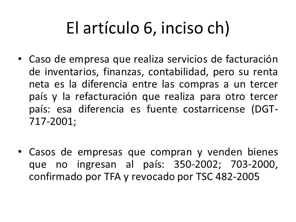 El artículo 6, inciso ch) Caso de empresa que realiza servicios de facturación de inventarios, finanzas, contabilidad, pero su renta neta es la difere