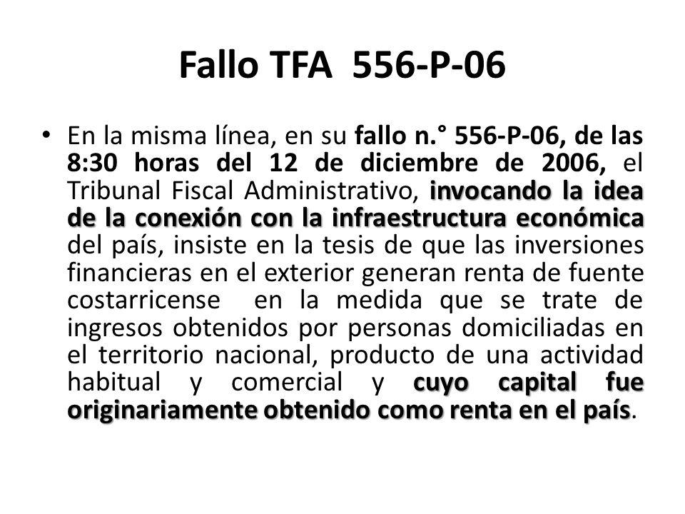 Fallo TFA 556-P-06 invocando la idea de la conexión con la infraestructura económica cuyo capital fue originariamente obtenido como renta en el país E