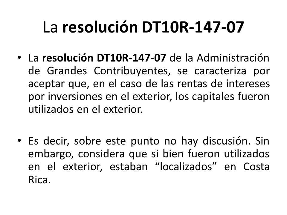 La resolución DT10R-147-07 La resolución DT10R-147-07 de la Administración de Grandes Contribuyentes, se caracteriza por aceptar que, en el caso de la