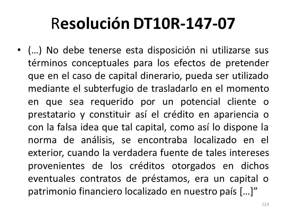 Resolución DT10R-147-07 (…) No debe tenerse esta disposición ni utilizarse sus términos conceptuales para los efectos de pretender que en el caso de c