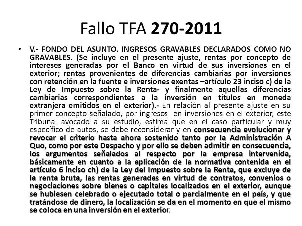Fallo TFA 270-2011 consecuencia evolucionar y revocar el criterio hasta ahora sostenido tanto por la Administración A Quo, como por este Despacho y po