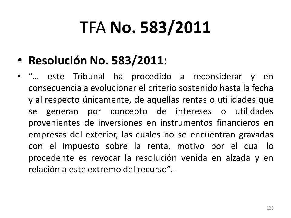 TFA No. 583/2011 Resolución No. 583/2011: … este Tribunal ha procedido a reconsiderar y en consecuencia a evolucionar el criterio sostenido hasta la f
