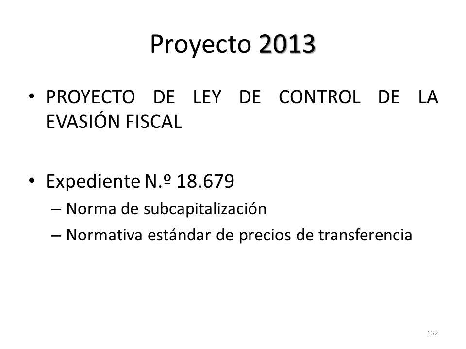 2013 Proyecto 2013 PROYECTO DE LEY DE CONTROL DE LA EVASIÓN FISCAL Expediente N.º 18.679 – Norma de subcapitalización – Normativa estándar de precios