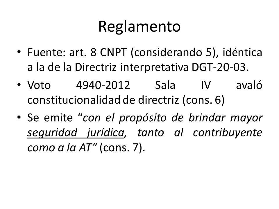 Reglamento Fuente: art. 8 CNPT (considerando 5), idéntica a la de la Directriz interpretativa DGT-20-03. Voto 4940-2012 Sala IV avaló constitucionalid