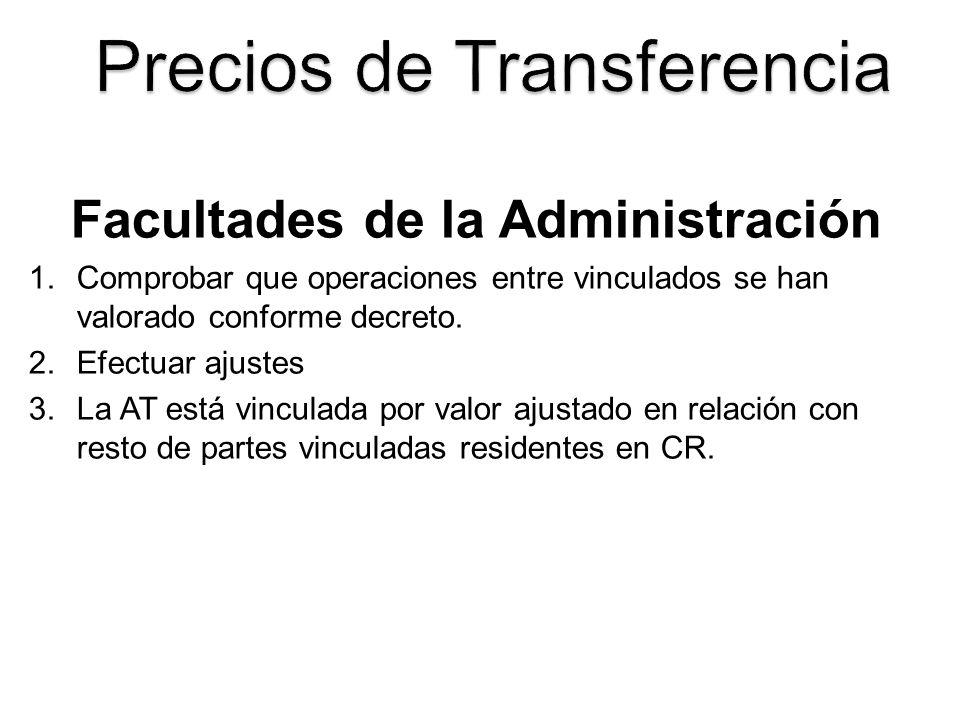 Facultades de la Administración 1.Comprobar que operaciones entre vinculados se han valorado conforme decreto. 2.Efectuar ajustes 3.La AT está vincula