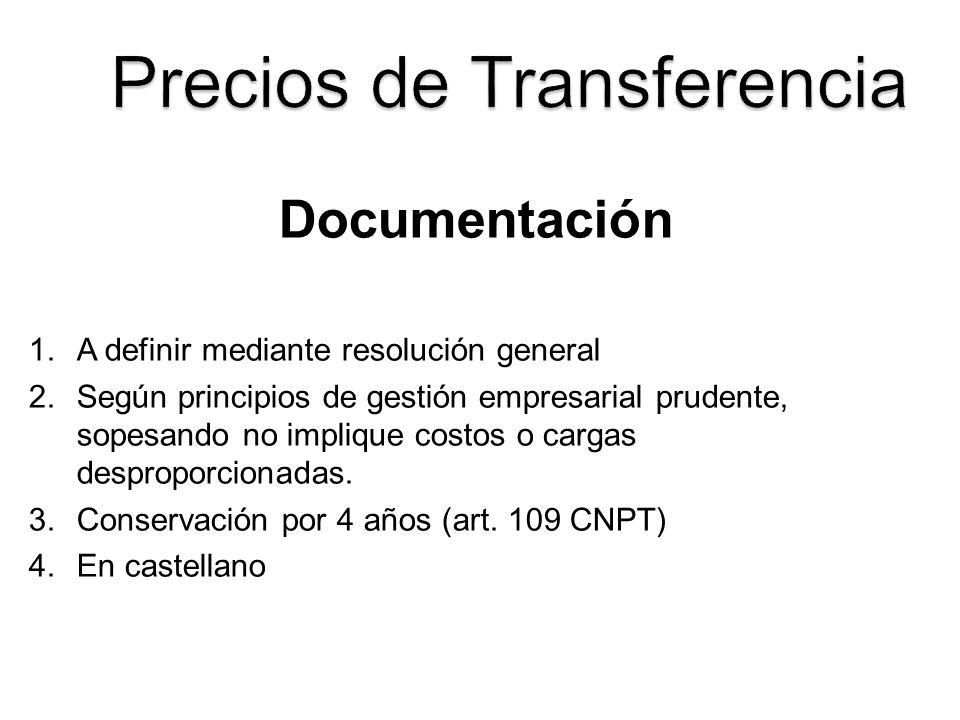 Documentación 1.A definir mediante resolución general 2.Según principios de gestión empresarial prudente, sopesando no implique costos o cargas despro