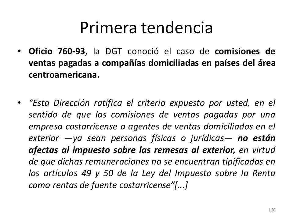 Primera tendencia Oficio 760-93, la DGT conoció el caso de comisiones de ventas pagadas a compañías domiciliadas en países del área centroamericana. E