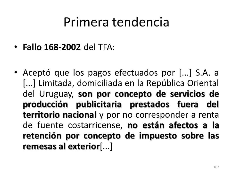 Primera tendencia Fallo 168-2002 del TFA: son por concepto de servicios de producción publicitaria prestados fuera del territorio nacional no están af