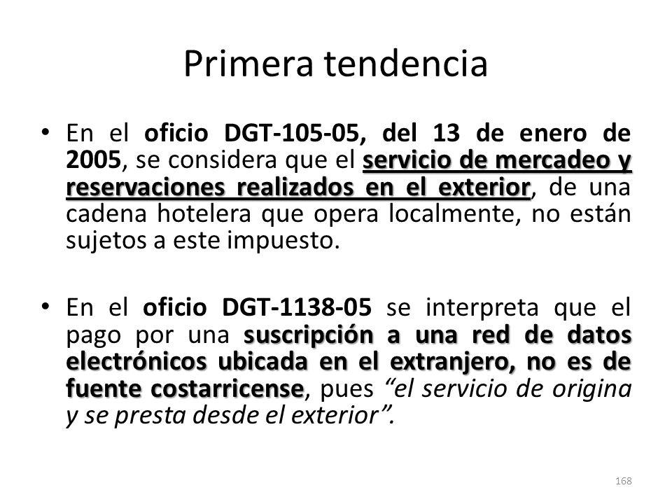 Primera tendencia servicio de mercadeo y reservaciones realizados en el exterior En el oficio DGT-105-05, del 13 de enero de 2005, se considera que el