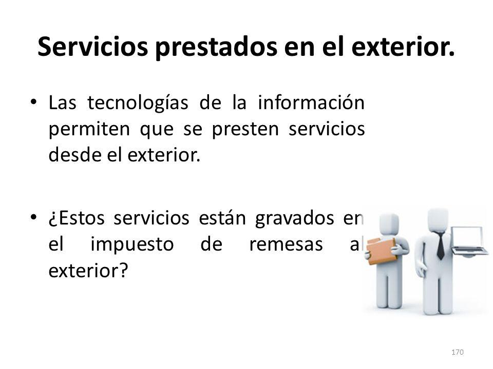 Servicios prestados en el exterior. Las tecnologías de la información permiten que se presten servicios desde el exterior. ¿Estos servicios están grav