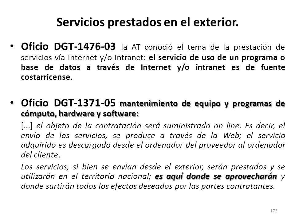 Servicios prestados en el exterior. Oficio DGT-1476-03 la AT conoció el tema de la prestación de servicios vía internet y/o intranet: el servicio de u