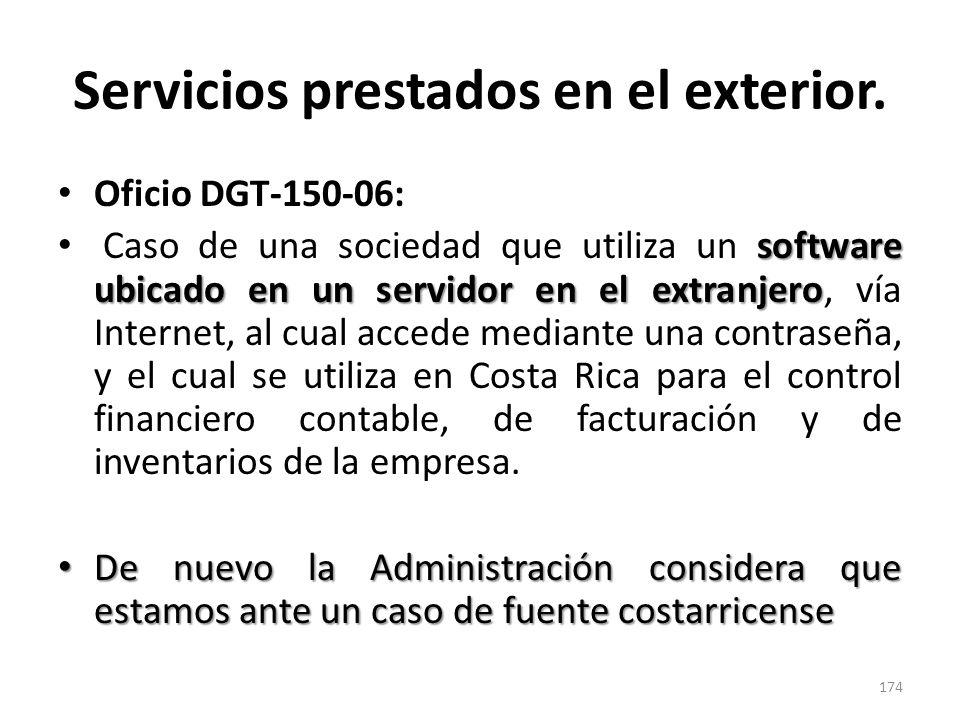 Servicios prestados en el exterior. Oficio DGT-150-06: software ubicado en un servidor en el extranjero Caso de una sociedad que utiliza un software u