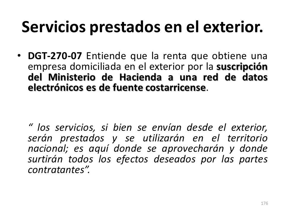 Servicios prestados en el exterior. suscripción del Ministerio de Hacienda a una red de datos electrónicos es de fuente costarricense DGT-270-07 Entie