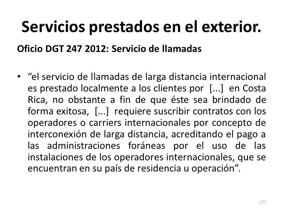 Servicios prestados en el exterior. Oficio DGT 247 2012: Servicio de llamadas el servicio de llamadas de larga distancia internacional es prestado loc