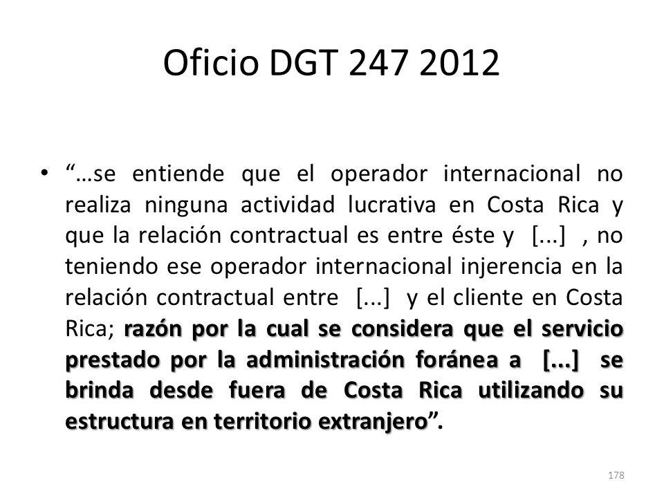 Oficio DGT 247 2012 servicios de roaming y el de interconexión Referencia a que mediante oficio número DGT-1004-2011, se dio respuesta a un contribuyente respecto a los servicios de roaming y el de interconexión: El pago por los mismos no se encuentra sujeto a la retención sobre las remesas al exterior, por no tratarse de renta de fuente costarricense.