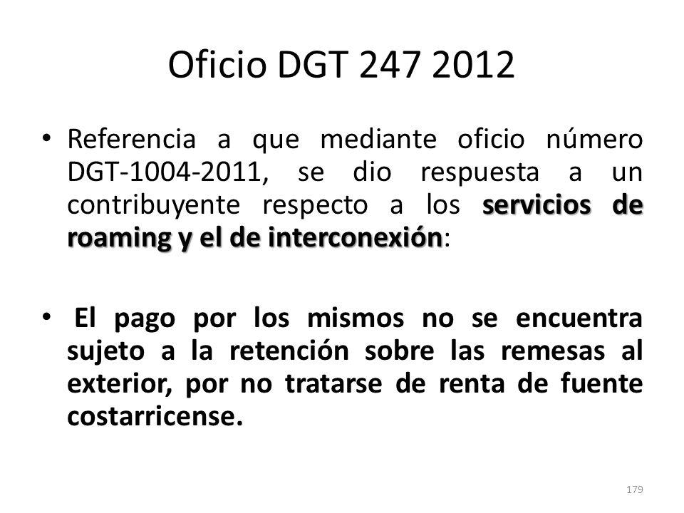 Oficio DGT 247 2012 servicios de roaming y el de interconexión Referencia a que mediante oficio número DGT-1004-2011, se dio respuesta a un contribuye