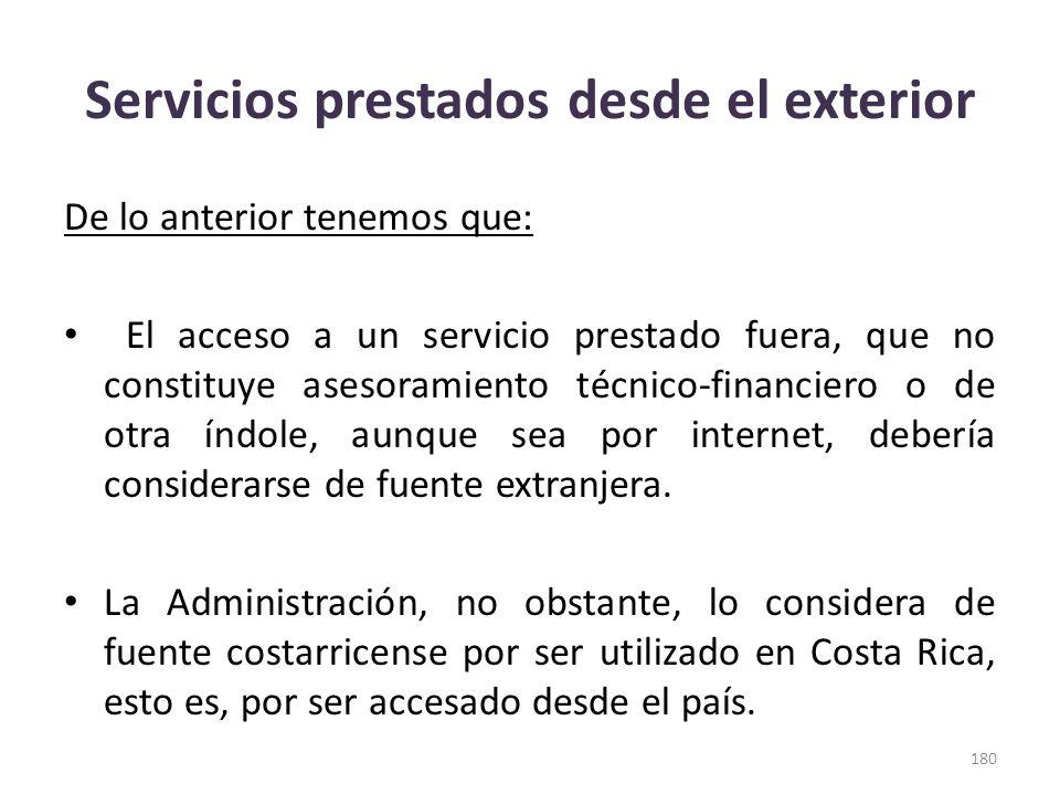 Servicios prestados desde el exterior De lo anterior tenemos que: El acceso a un servicio prestado fuera, que no constituye asesoramiento técnico-fina