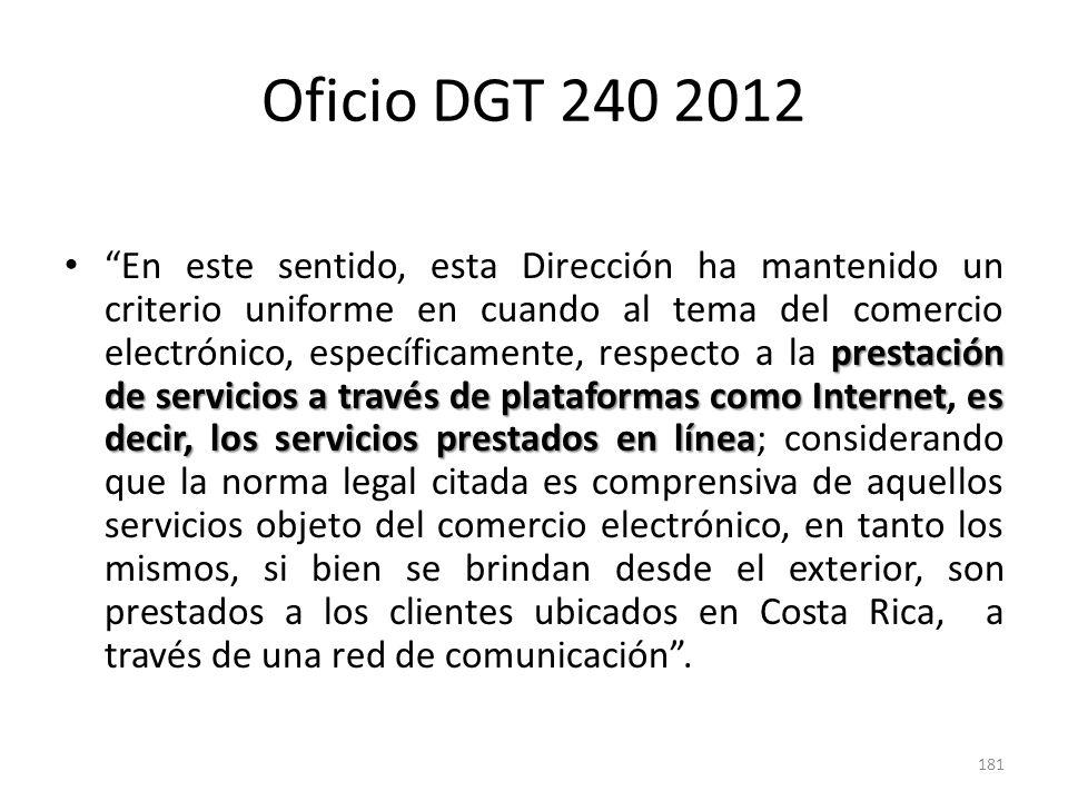 Oficio DGT 240-2012 El servicio es prestado a quién lo requiere, en su lugar de domicilio físico, independientemente del lugar donde se ubique el prestador del servicio.