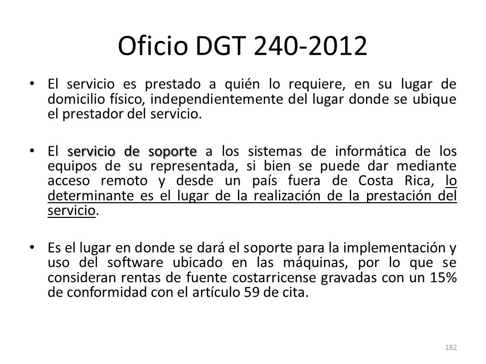 Oficio DGT 240-2012 El servicio es prestado a quién lo requiere, en su lugar de domicilio físico, independientemente del lugar donde se ubique el pres