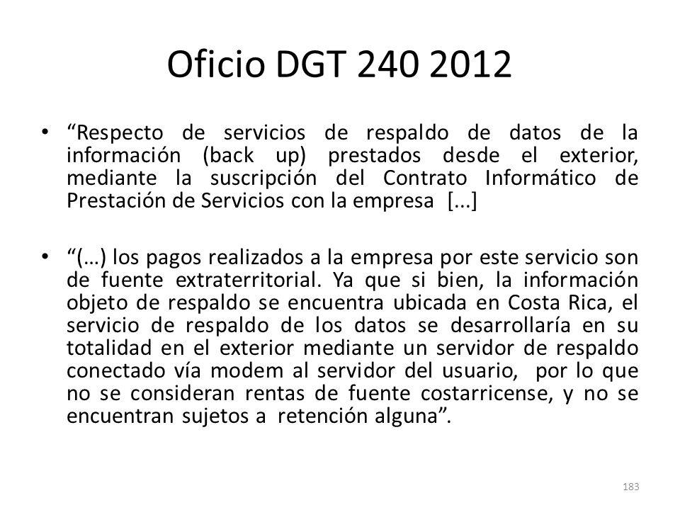 Oficio DGT 240 2012 Respecto de servicios de respaldo de datos de la información (back up) prestados desde el exterior, mediante la suscripción del Co