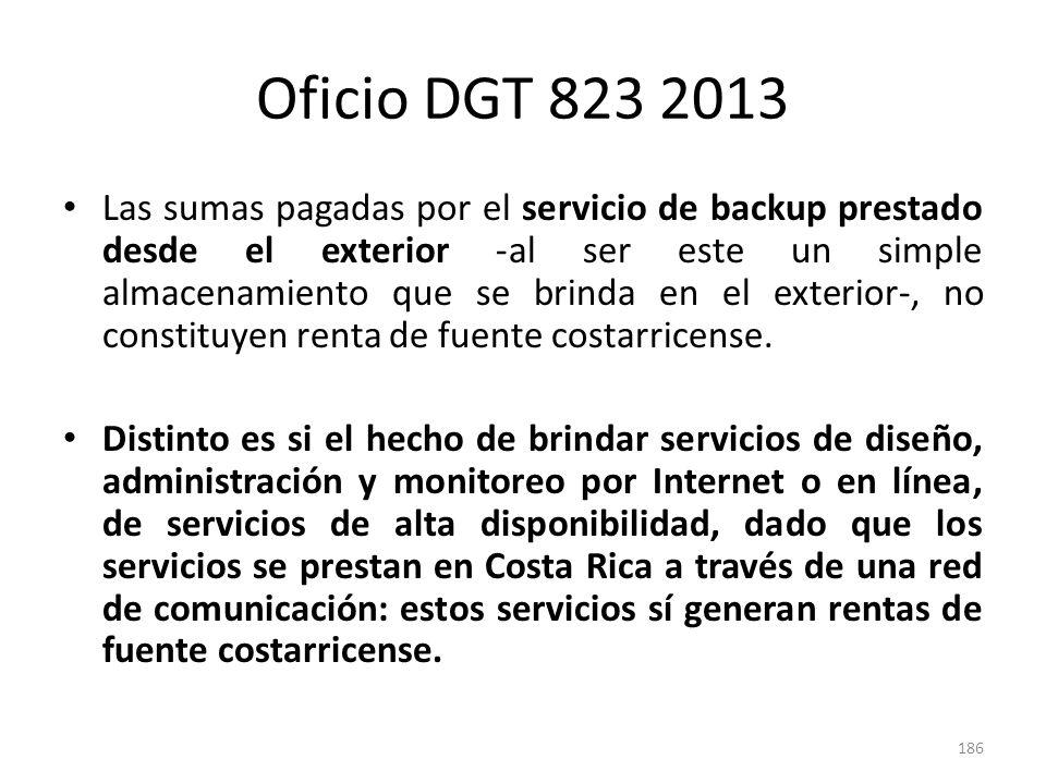 Oficio DGT 823 2013 Las sumas pagadas por el servicio de backup prestado desde el exterior -al ser este un simple almacenamiento que se brinda en el e