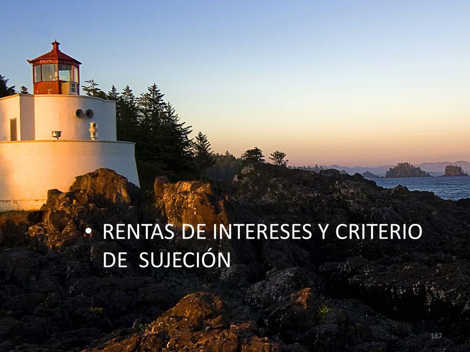 RENTAS DE INTERESES Y CRITERIO DE SUJECIÓN 187
