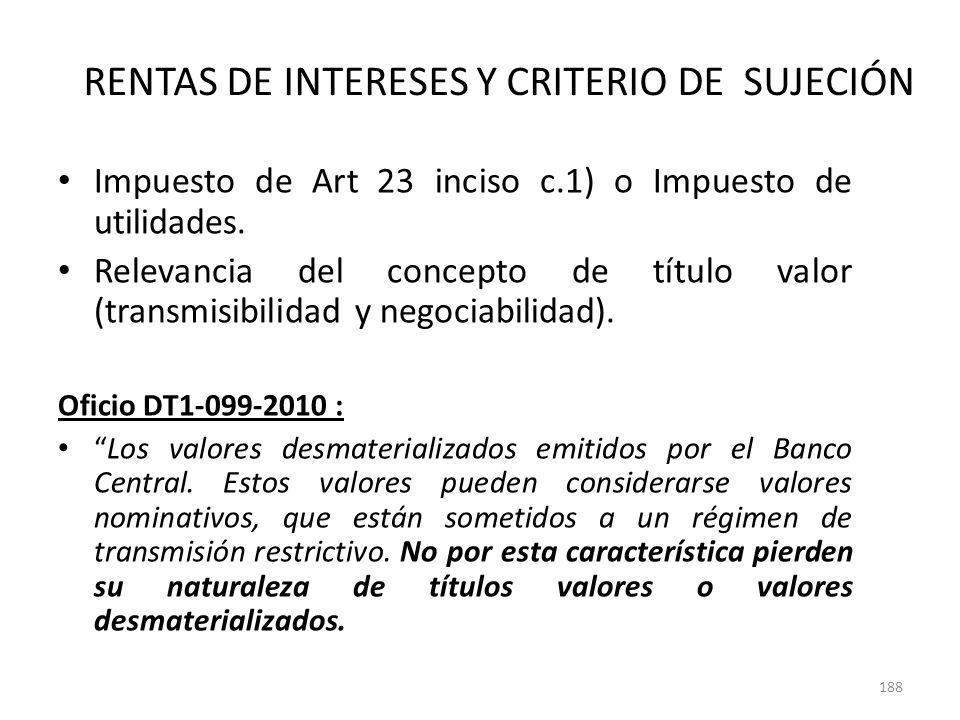 RENTAS DE INTERESES Y CRITERIO DE SUJECIÓN Impuesto de Art 23 inciso c.1) o Impuesto de utilidades. Relevancia del concepto de título valor (transmisi