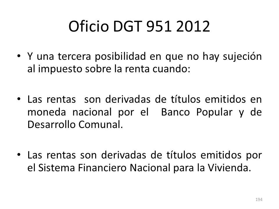 Oficio DGT 951 2012 Y una tercera posibilidad en que no hay sujeción al impuesto sobre la renta cuando: Las rentas son derivadas de títulos emitidos e