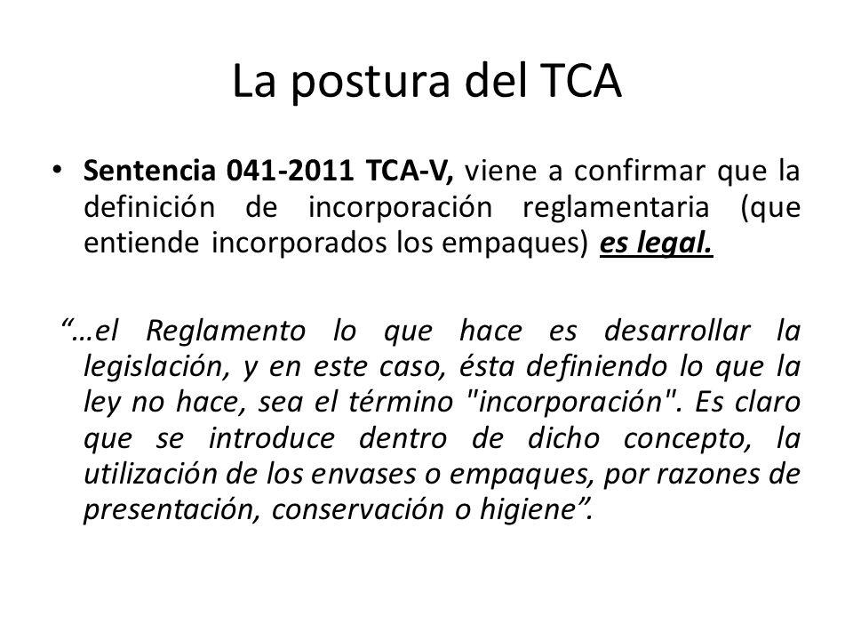 La postura del TCA Sentencia 041-2011 TCA-V, viene a confirmar que la definición de incorporación reglamentaria (que entiende incorporados los empaque