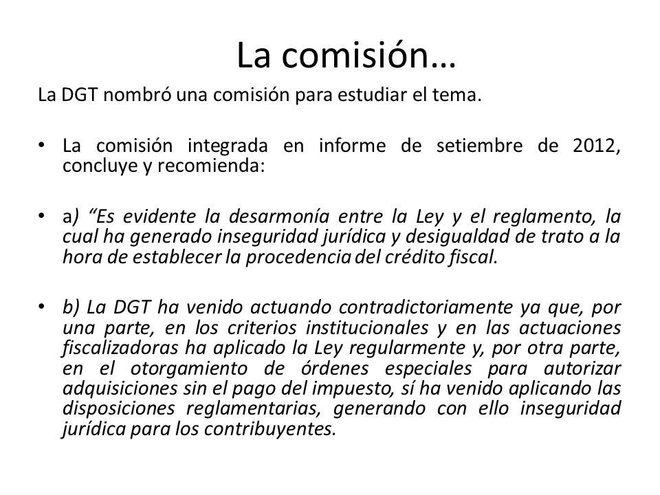 La comisión… La DGT nombró una comisión para estudiar el tema. La comisión integrada en informe de setiembre de 2012, concluye y recomienda: a) Es evi