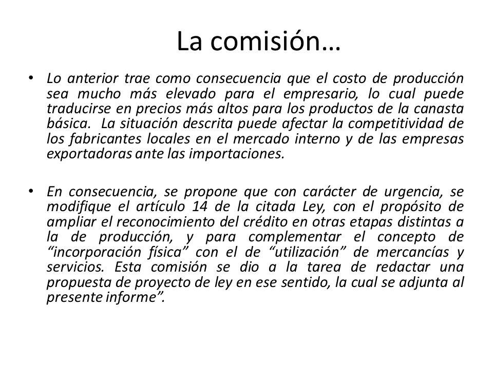 La comisión… Lo anterior trae como consecuencia que el costo de producción sea mucho más elevado para el empresario, lo cual puede traducirse en preci
