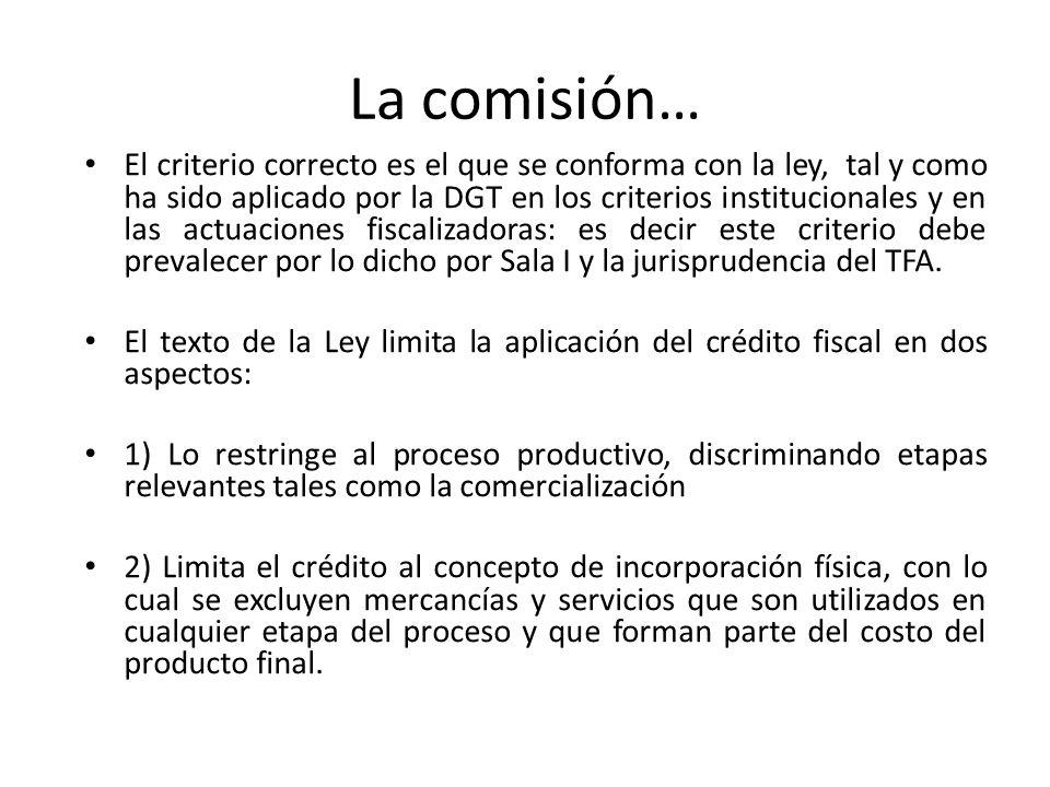 Directriz Nº DGT-D-003-2012 DGT, después de examinar el informe de la Comisión y de considerar otros elementos jurídicos de relevancia, determinó: Efectivamente, el texto de la Ley limita la aplicación del crédito fiscal en dos sentidos: Lo restringe al proceso productivo y lo limita al concepto de incorporación física.