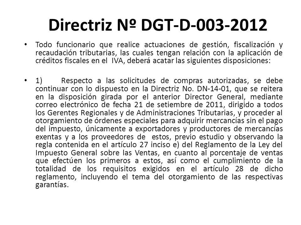 Directriz Nº DGT-D-003-2012 Todo funcionario que realice actuaciones de gestión, fiscalización y recaudación tributarias, las cuales tengan relación c