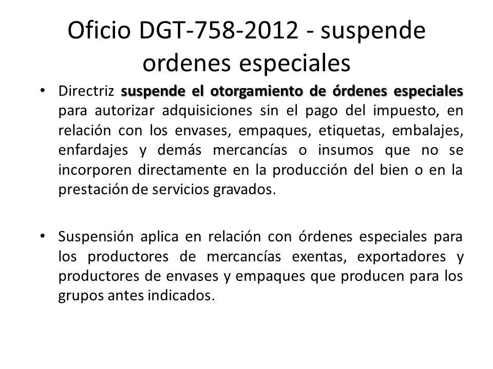 Oficio DGT-758-2012 - suspende ordenes especiales suspende el otorgamiento de órdenes especiales Directriz suspende el otorgamiento de órdenes especia