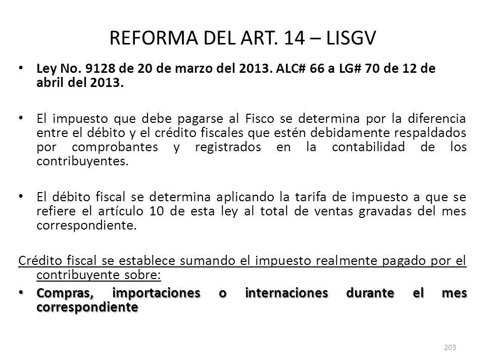 REFORMA DEL ART. 14 – LISGV Ley No. 9128 de 20 de marzo del 2013. ALC# 66 a LG# 70 de 12 de abril del 2013. El impuesto que debe pagarse al Fisco se d