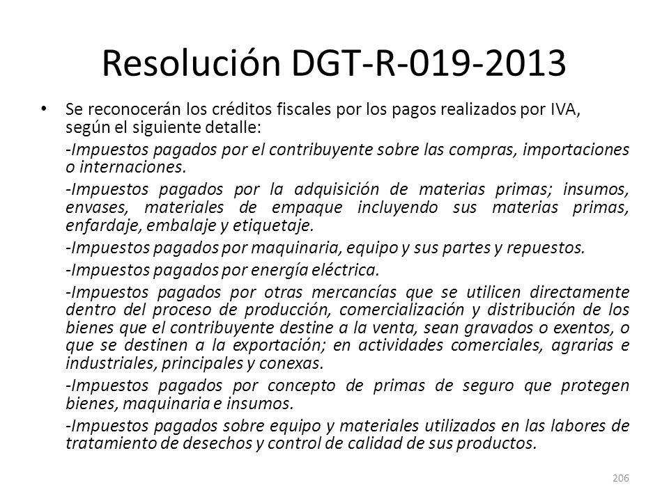 DGT 604-2013 Después del análisis realizado por esta Dirección, en concordancia con el artículo 14 de la Ley mencionada y la Resolución DGT-R- 019-2013, se concluye que procede el crédito fiscal para las compras mencionadas en su escrito, de los puntos 1 al 9.