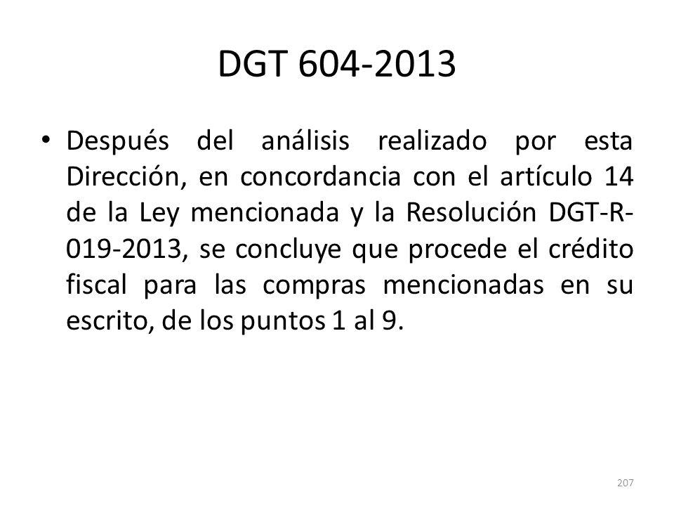 DGT 604-2013 Después del análisis realizado por esta Dirección, en concordancia con el artículo 14 de la Ley mencionada y la Resolución DGT-R- 019-201