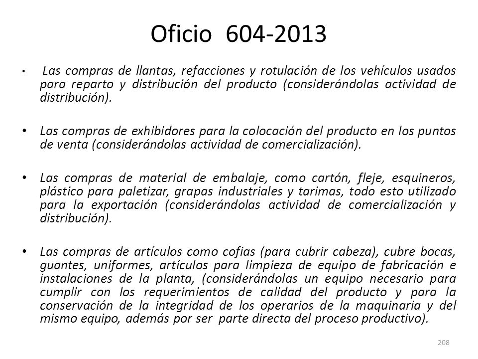 Oficio 604-2013 Las compras de llantas, refacciones y rotulación de los vehículos usados para reparto y distribución del producto (considerándolas act