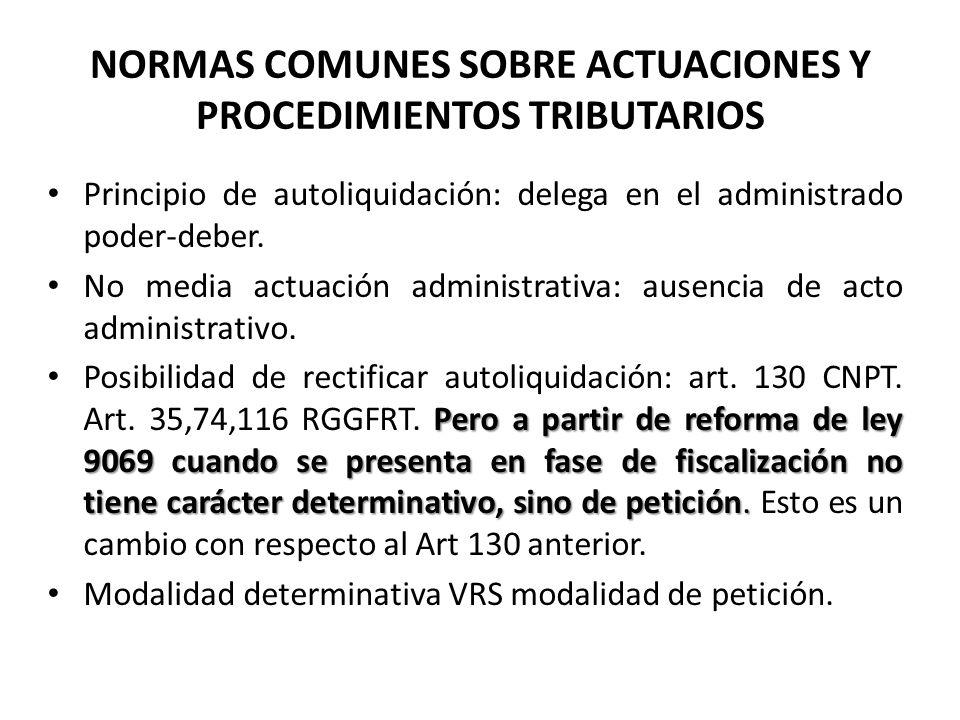 NORMAS COMUNES SOBRE ACTUACIONES Y PROCEDIMIENTOS TRIBUTARIOS Procedimientos tributarios comunes Determinación de oficio: art.