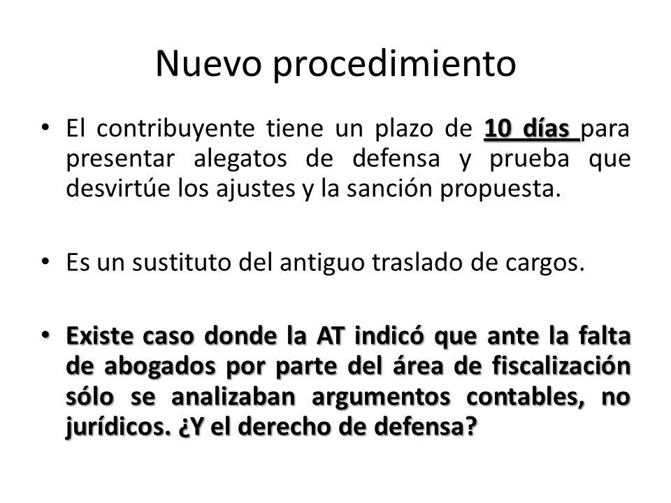Nuevo procedimiento 10 días El contribuyente tiene un plazo de 10 días para presentar alegatos de defensa y prueba que desvirtúe los ajustes y la sanc