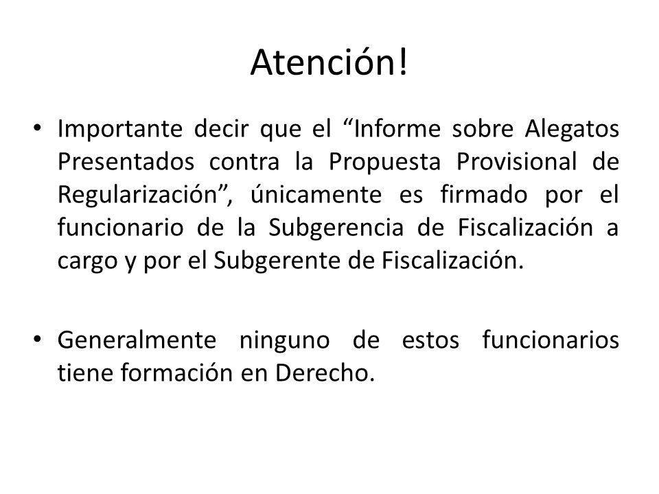 Atención! Importante decir que el Informe sobre Alegatos Presentados contra la Propuesta Provisional de Regularización, únicamente es firmado por el f