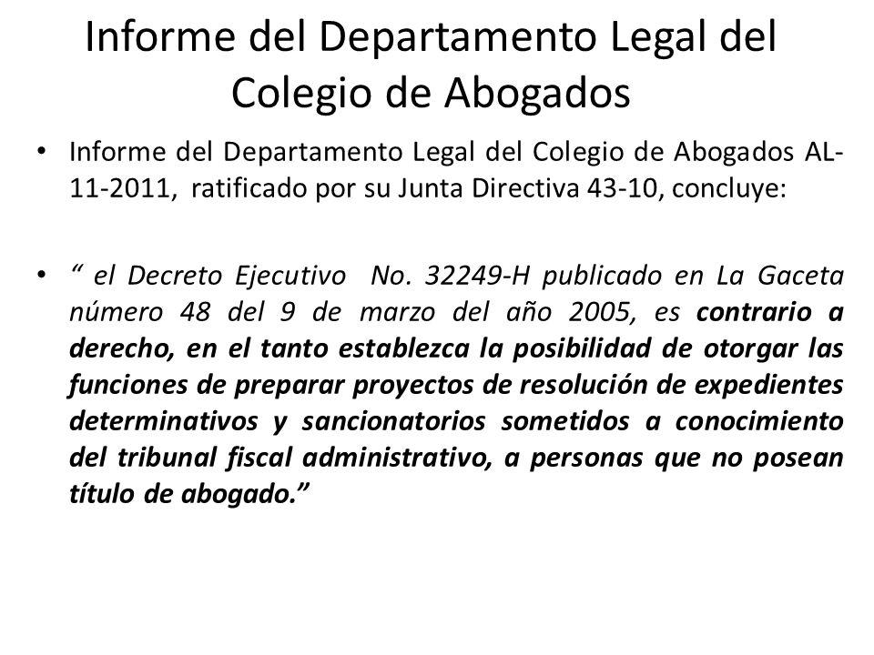 Informe del Departamento Legal del Colegio de Abogados Informe del Departamento Legal del Colegio de Abogados AL- 11-2011, ratificado por su Junta Dir