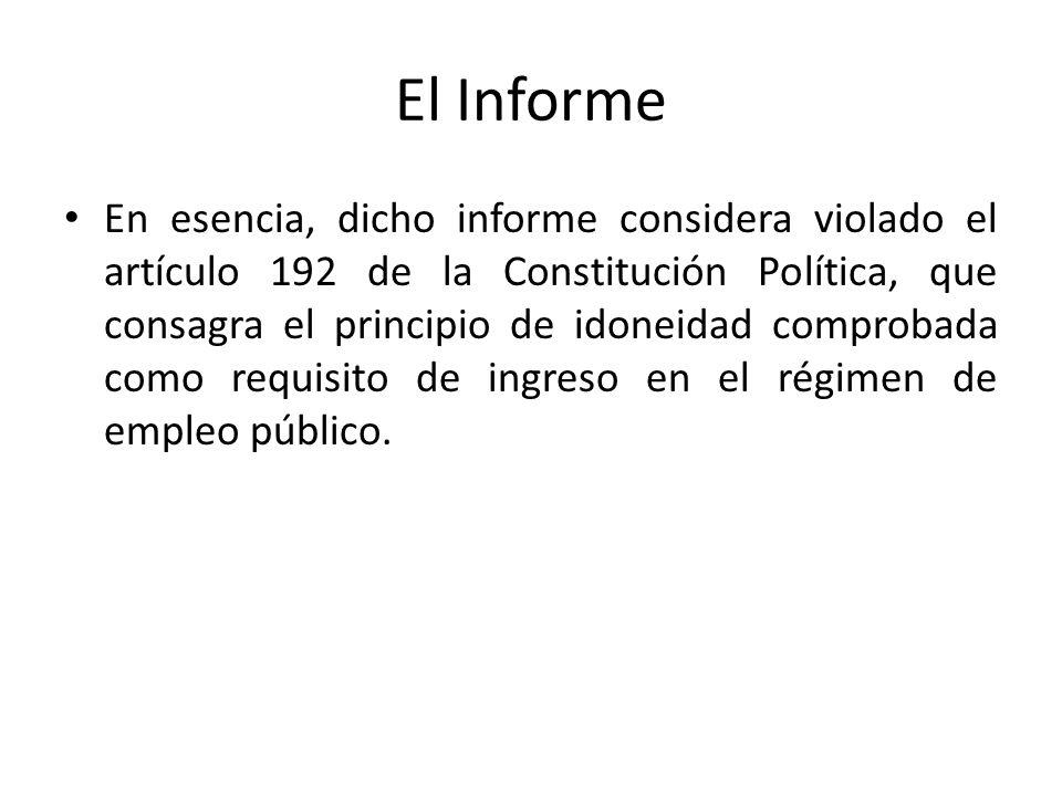 El Informe En esencia, dicho informe considera violado el artículo 192 de la Constitución Política, que consagra el principio de idoneidad comprobada