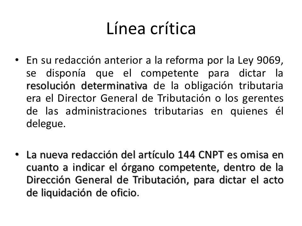 Línea crítica resolución determinativa En su redacción anterior a la reforma por la Ley 9069, se disponía que el competente para dictar la resolución