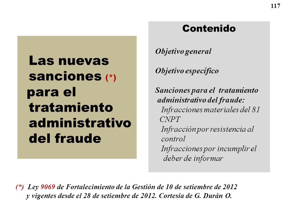 (*) Ley 9069 de Fortalecimiento de la Gestión de 10 de setiembre de 2012 y vigentes desde el 28 de setiembre de 2012. Cortesía de G. Durán O. Las nuev