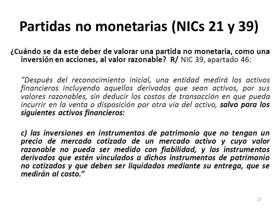 Partidas no monetarias (NICs 21 y 39) ¿Cuándo se da este deber de valorar una partida no monetaria, como una inversión en acciones, al valor razonable
