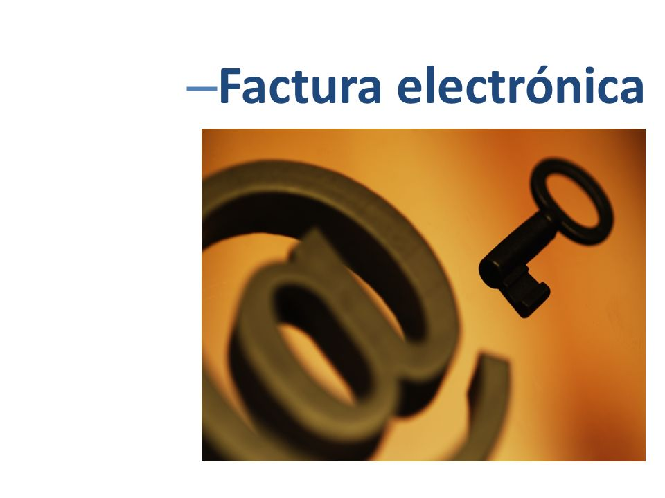 – Factura electrónica