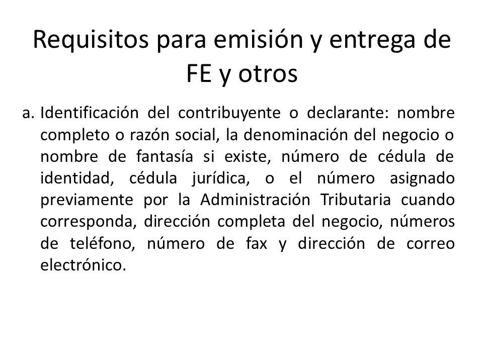 Requisitos para emisión y entrega de FE y otros a.Identificación del contribuyente o declarante: nombre completo o razón social, la denominación del n